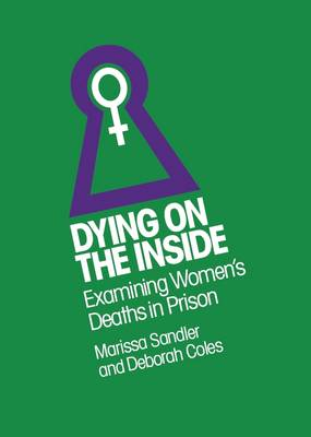 Dying on the Inside: Examining Women's Deaths in Prison