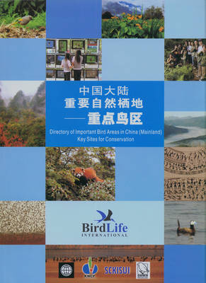 Directory of Important Bird Areas in China (Mainland) [Chinese]: Key Sites for Conservation