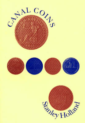Canal Coins: An Illustrated History of the Coins, Tokens and Medals of the Inland Waterways