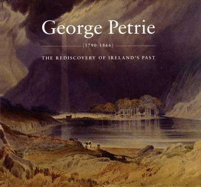 George Petrie: The Rediscovery of Ireland's Past
