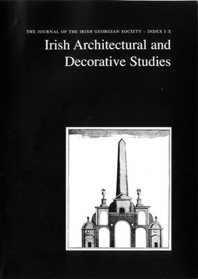 Irish Architectural and Decorative Studies: Index to Vols 1-10