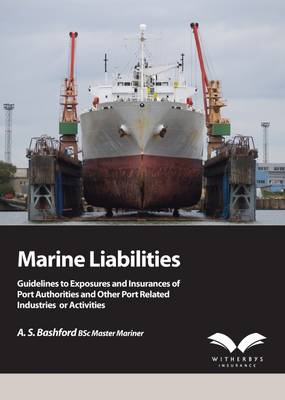 Marine Liabilities: Guidelines to Exposures and Insurances of Port Authorities and Other Port Related Industries or Activities