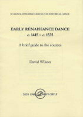 Early Renaissance Dance C.1445-c.1535: A Brief Guide to the Sources