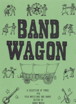Bandwagon: Selection of 250 Traditional and Modern Folk Tunes for Musicians and Bands