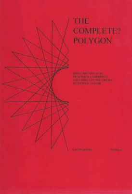 Complete? Polygon: Being the First Part of Several Comprising the Complete? Polyhedra