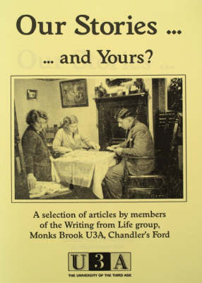 Our Stories...and Yours: A Selection of Reminiscences ...