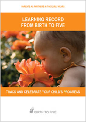 Learning Record from Birth to Five: Track and Celebrate Your Child's Progress