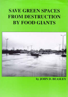 Save Green Spaces from Destruction by Food Giants: A Practical Guide to Local Action