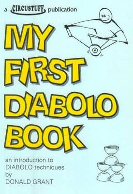My First Diabolo Book: An Introduction to Diabolo Techniques