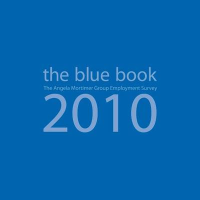 The Blue Book: The Angela Mortimer Group Employment Survey: 2010