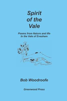Spirit of the Vale: Poems from Nature and Life in the Vale of Evesham