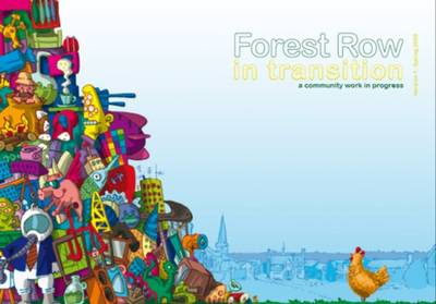 Forest Row in Transition: A Community Work in Progress