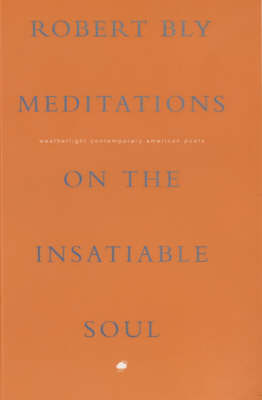 Meditations on the Insatiable Soul