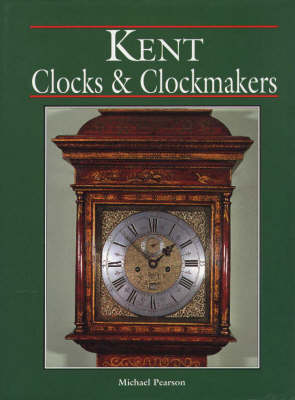 Kent Clocks and Clockmakers