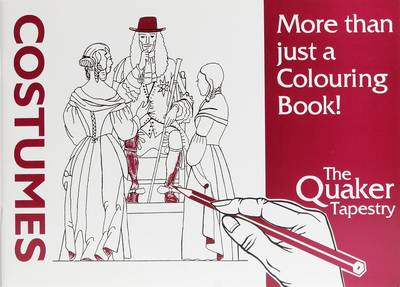 Quaker Tapestry: More Than Just a Colouring Book!: Costumes
