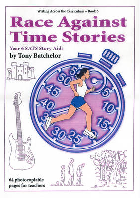 Race Against Time Stories: Year 6 SATs Story Aids