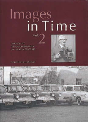 Images in Time: a Photographic History of Orkney's Past from the Photographs of J.W. Sinclair: v. 2