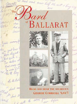 The Bard of Ballarat: Read and Hear the Hilarious Geordie Corrigall Live!