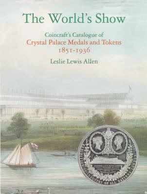 Coincraft's Catalogue of Crystal Palace Medals and Tokens: 1851-1936