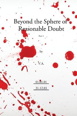 Beyond the Sphere of Reasonable Doubt: Pt. 1: Diaries of Virtual Alien, 2001-2003