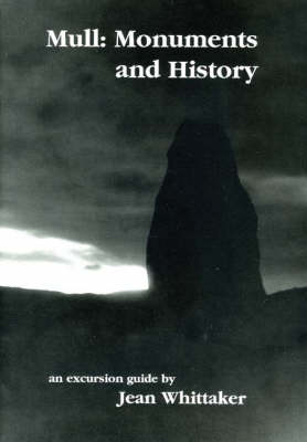Mull: Monuments and History - An Excursion Guide