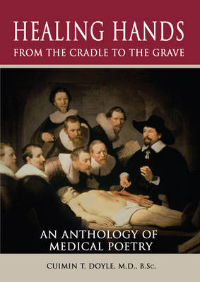 Healing Hands from the Cradle to the Grave: An Anthology of Medical Poetry
