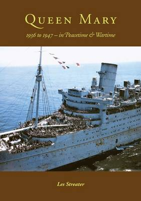 Queen Mary 1936-1947: In Peacetime and Wartime