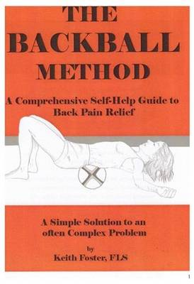 The Backball Method: A Comprehensive Self-Help Guide to Back Pain Relief: No.1