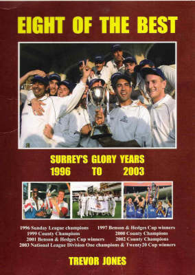 Eight of the Best: Surrey's Glory Years 1996-2003