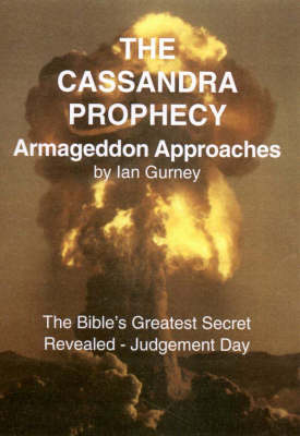 The Cassandra Prophecy: Armageddon Approaches