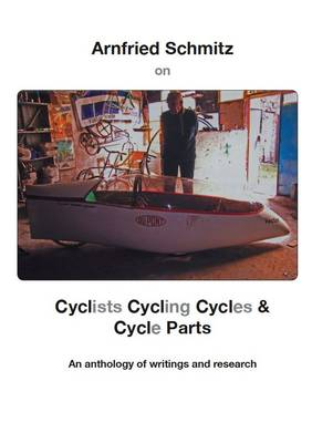Cyclists, Cycling, Cycles & Cycle Parts: An Anthology of Writings and Research