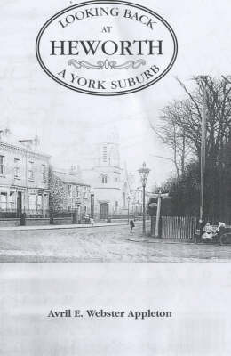 Looking Back at Heworth: A York Suburb