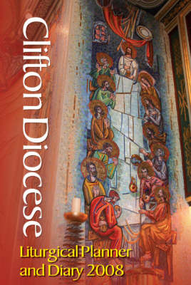 Clifton Diocese Liturgical Planner and Diary: 2008