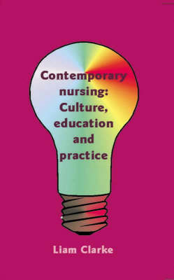 Contemporary Nursing: Culture, Education and Practice