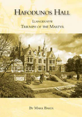 Hafodunos Hall, Llangernyw: Triumph of the Martyr