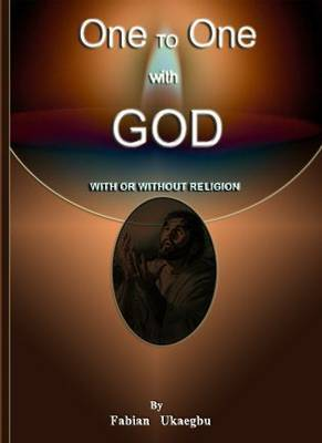 One to One with God: (with or without Religion)
