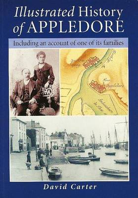 Illustrated History of Appledore: v. 1: Including an account of one of its Families