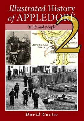 Illustrated History of Appledore: v. 2: Its Life and People