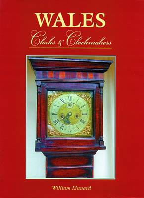 Wales: Clocks and Clockmakers
