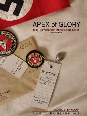 Apex of Glory: Mercedes-Benz History 1885-1955