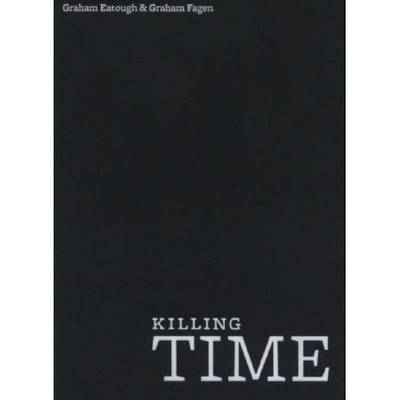 Graham Eatough and Graham Fagen: Killing Time