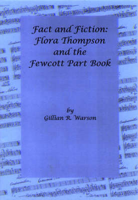 Fact and Fiction: Flora Thompson and the Fewcott Part Book