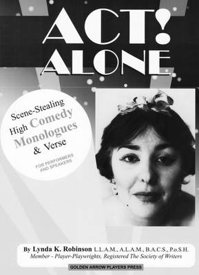 Act Alone!: Scene-stealing High Comedy Monologues and Verse for Performers and Speakers