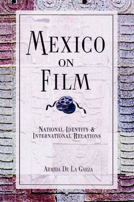 Mexico on Film: National Identity and International Relations