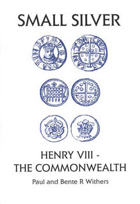Small Silver: Henry VIII - The Commonwealth: Small Change V