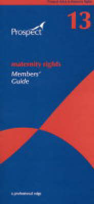 Maternity Rights: Members' Guide: No.13