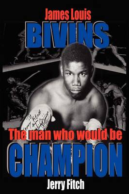 James Louis Bivins: The Man Who Would be Champion