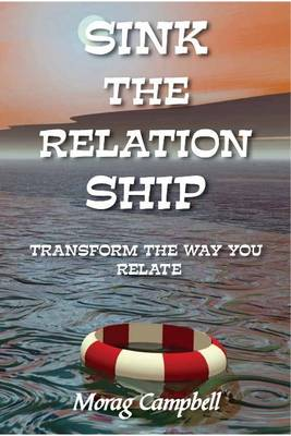 Sink the Relation Ship: Transform the Way You Relate