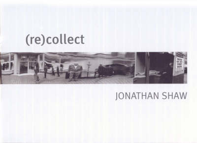(re)collect Jonathan Shaw