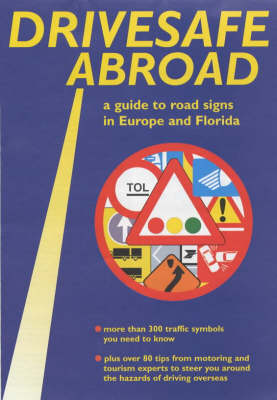 Drivesafe Abroad: A Guide to Road Signs in Europe and Florida